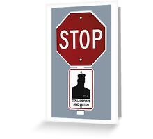Stop!... Colaborate and Listen Greeting Card