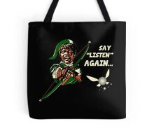 Say Listen Again Tote Bag