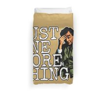 Just one more thing! Duvet Cover