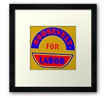 FDR FOR LABOR Framed Print