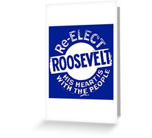 RE-ELECT FDR Greeting Card