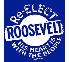 RE-ELECT FDR Photographic Print