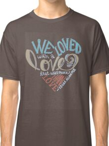 More than Love Classic T-Shirt