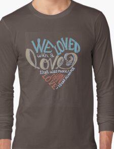 More than Love Long Sleeve T-Shirt
