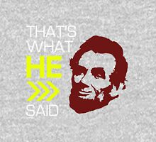 That's What He Said Unisex T-Shirt