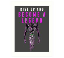 Become a Legend Art Print