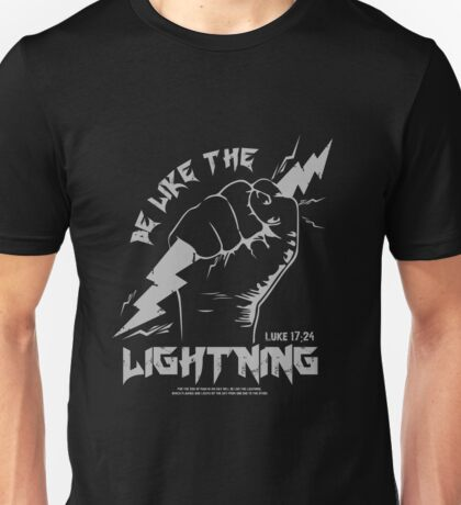 Be Like The LIGHTNING (Luke 17:24) gray Unisex T-Shirt