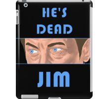 He's Dead, Jim! iPad Case/Skin