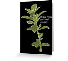 The first Thyme... Greeting Card