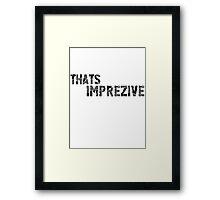 That's Imprezive! Framed Print