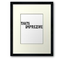 That's Imprezive! Framed Print