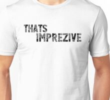 That's Imprezive! Unisex T-Shirt