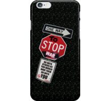 ONE WAY to stop WAR... iPhone Case/Skin