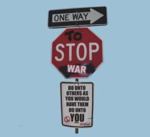 ONE WAY to stop WAR... Kids Clothes