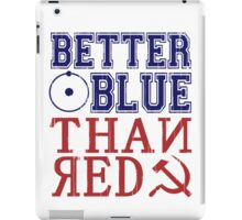 Better Blue Than Red iPad Case/Skin