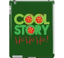 COOL STORY HO HO HO! Christmas funny iPad Case/Skin