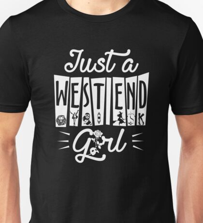 Just a West End Girl Unisex T-Shirt