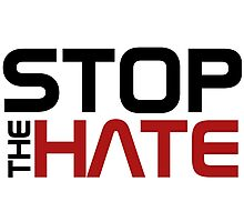 Stop the Hate Photographic Print