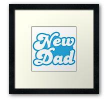 NEW DAD  Framed Print