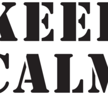 KEEP CALM AND CALL THE 1ST Sticker