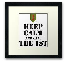 KEEP CALM AND CALL THE 1ST Framed Print