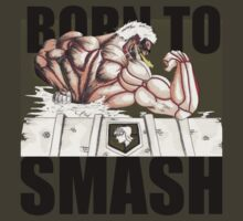 The Armored Titan - Born To Smash by EmperorDinodude