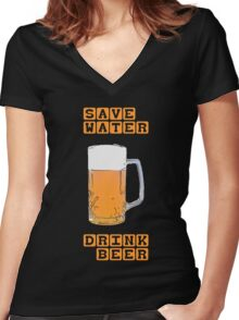 Save water - drink beer Women's Fitted V-Neck T-Shirt