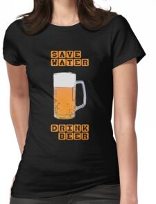 Save water - drink beer Womens Fitted T-Shirt