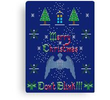 MERRY CHRISTMAS AND DON'T BLINK!  Canvas Print