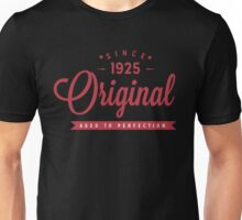 Since 1925 Original Aged To Perfection Unisex T-Shirt