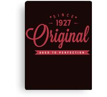 Since 1927 Original Aged To Perfection Canvas Print