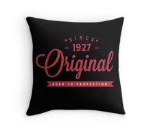 Since 1927 Original Aged To Perfection Throw Pillow