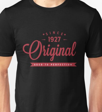 Since 1927 Original Aged To Perfection Unisex T-Shirt