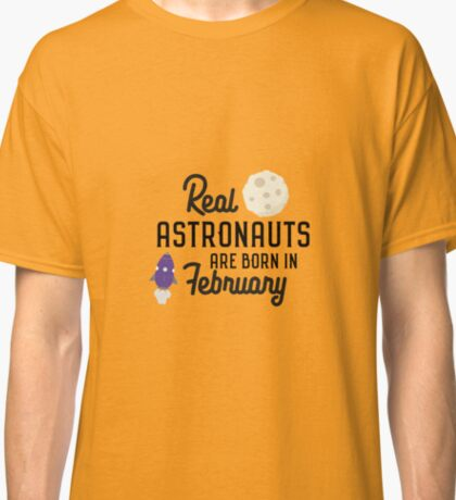 Astronauts are born in February Rbg4l Classic T-Shirt
