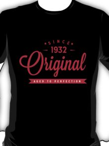 Since 1932 Original Aged To Perfection T-Shirt