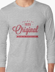 Since 1935 Original Aged To Perfection Long Sleeve T-Shirt
