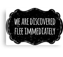 We are discovered, flee immediately Canvas Print
