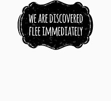 We are discovered, flee immediately Unisex T-Shirt