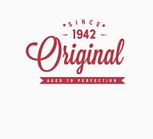 Since 1942 Original Aged To Perfection Unisex T-Shirt