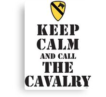 KEEP CALM AND CALL THE CAVALRY Canvas Print