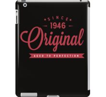 Since 1946 Original Aged To Perfection iPad Case/Skin