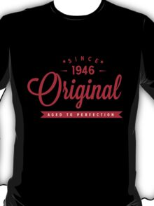 Since 1946 Original Aged To Perfection T-Shirt