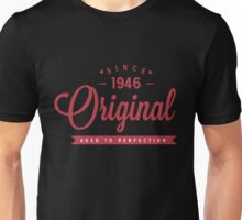 Since 1946 Original Aged To Perfection Unisex T-Shirt