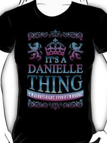 it's a DANIELLE thing T-Shirt