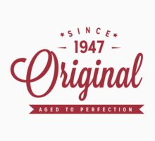 Since 1947 Original Aged To Perfection by rardesign