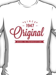 Since 1947 Original Aged To Perfection T-Shirt