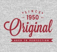 Since 1950 Original Aged To Perfection by rardesign
