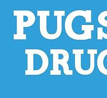 Pugs Not Drugs by BROOKFARMVETCTR