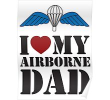 I LOVE MY AIRBORNE DAD Poster