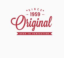 Since 1959 Original Aged To Perfection Unisex T-Shirt